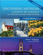Discovering Michigan County by County: Lower Peninsula