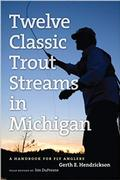 Twelve Classic Trout Streams In Michigan