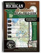 Northern Michigan All Outdoors and Field Atlas